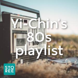 STOREE: Yi-Chin's 80s playlist