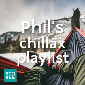 STOREE: Phi's chillax playlist
