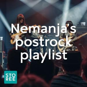 STOREE: Nemanja's postrock playlist