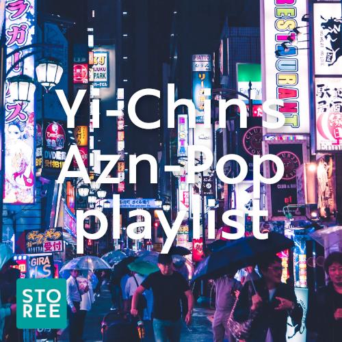 STOREE: Yi-Chin's Azn pop playlist